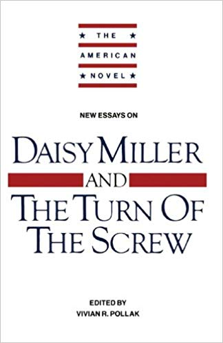 "New Essays on ""Daisy Miller"" and ""The Turn of the Screw"""