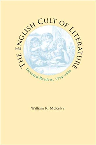 The English Cult of Literature: Devoted Readers, 1774–1880 (Victorian Literature and Culture)