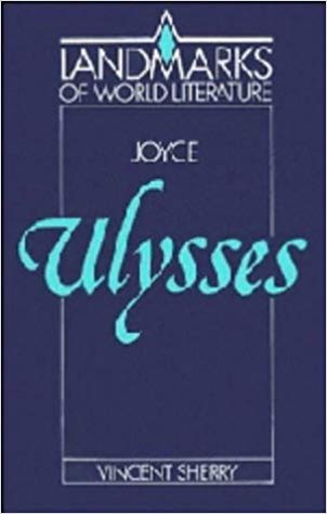 James Joyce: Ulysses (Landmarks of World Literature)