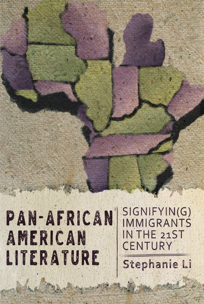 Pan-African American Literature: Signifyin(g) Immigrants in the Twenty-First Century