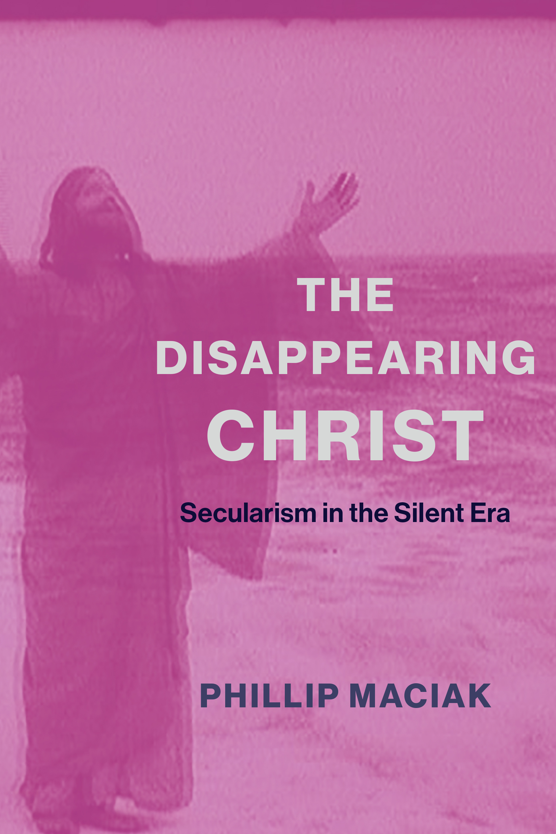 The Disappearing Christ: Secularism in the Silent Era