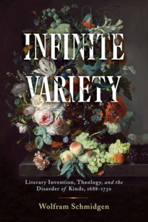 Infinite Variety Literary Invention, Theology, and the Disorder of Kinds