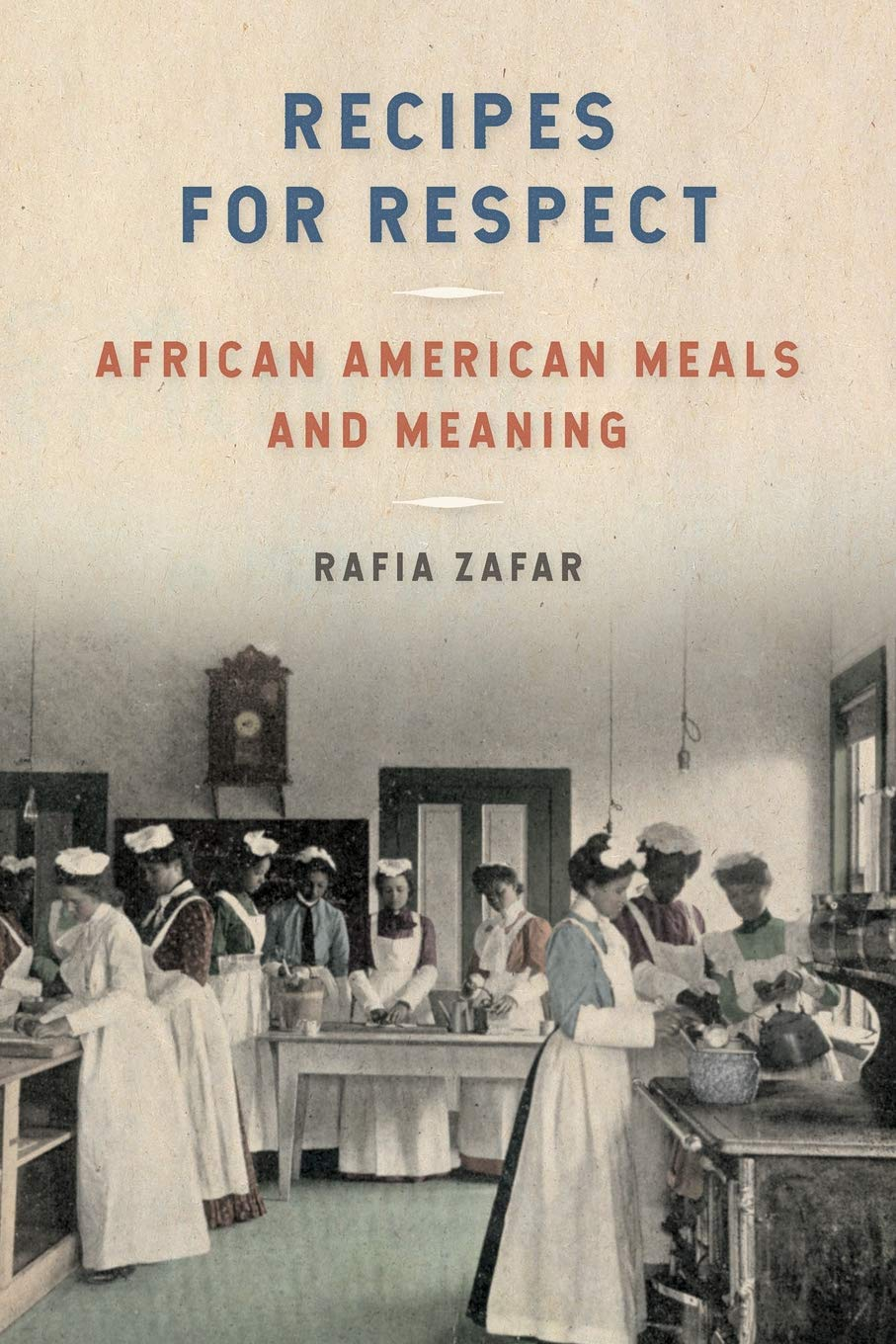 Recipes for Respect: African American Meals and Meaning